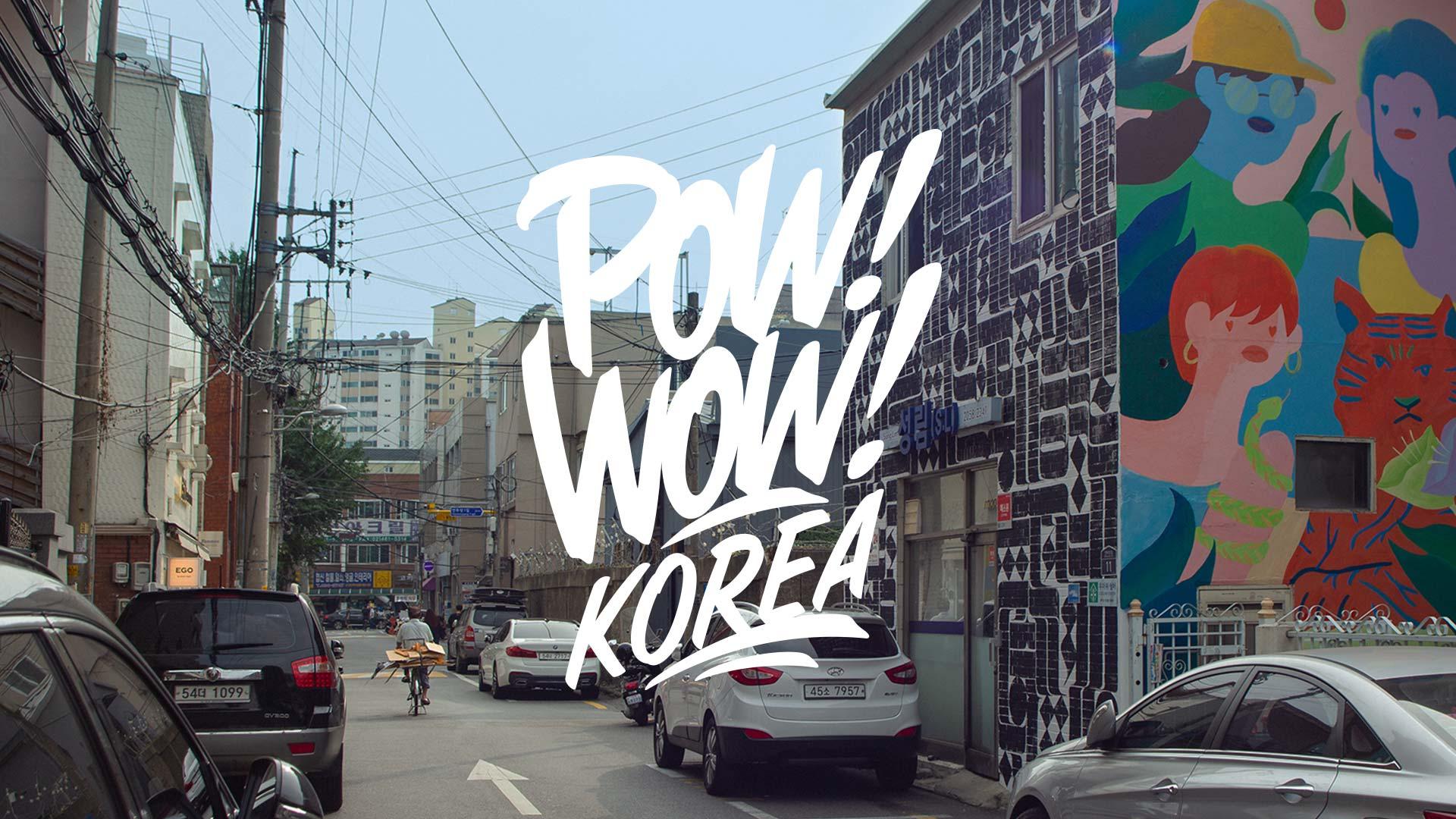 Recap: POW! WOW! KOREA 2019